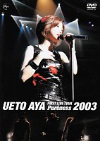UETO AYA FIRST LIVE TOUR Pureness 2003 [DVD]1枚目[ユルコロ情報]